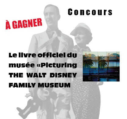 concours walt disney family museum parcs passion le blog officiel. Black Bedroom Furniture Sets. Home Design Ideas